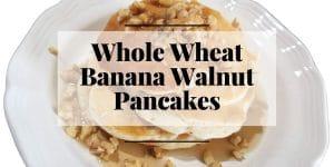Whole Wheat Banana Walnut Pancakes