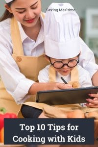 Top 10 Tips for Cooking with Kids (1)