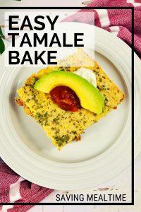 Easy Tamale Bake
